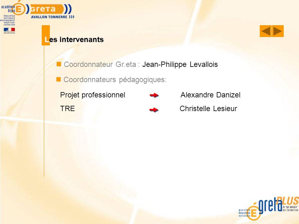 Les intervenants  Coordonnateur Gr.eta : Jean-Philippe Levallois.  Coordonnateurs pédagogiques: