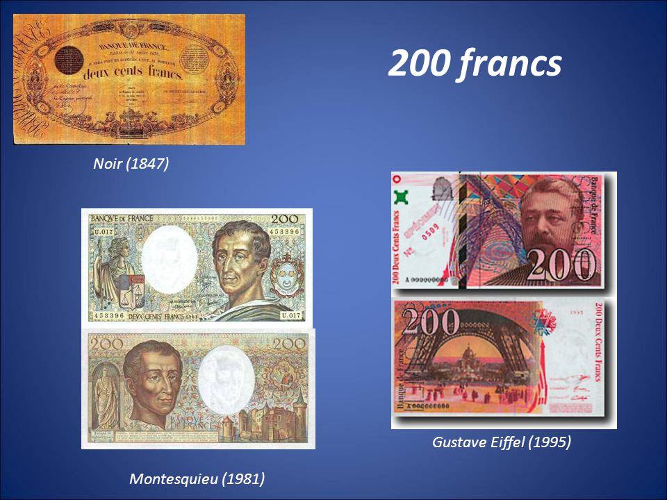 200 francs Noir (1847) Gustave Eiffel (1995) Montesquieu (1981)