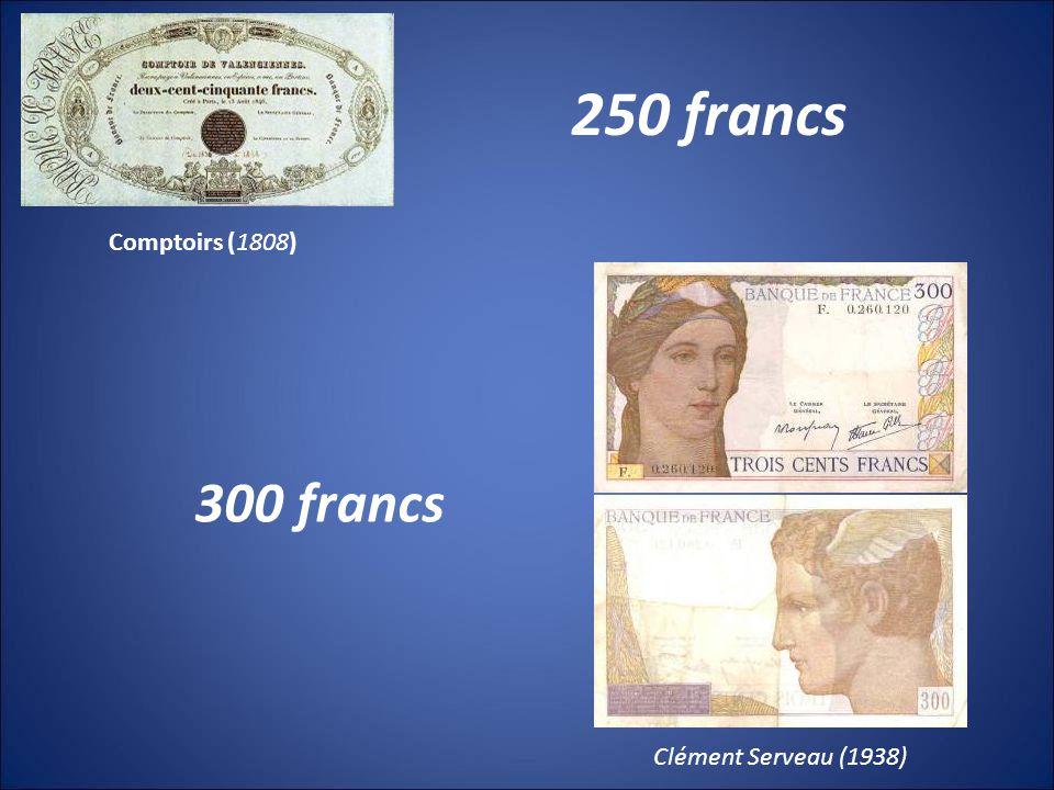 250 francs Comptoirs (1808) 300 francs Clément Serveau (1938)
