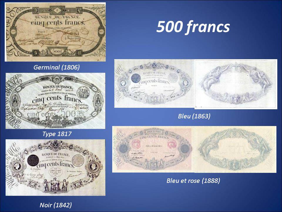 500 francs Germinal (1806) Bleu (1863) Type 1817 Bleu et rose (1888)
