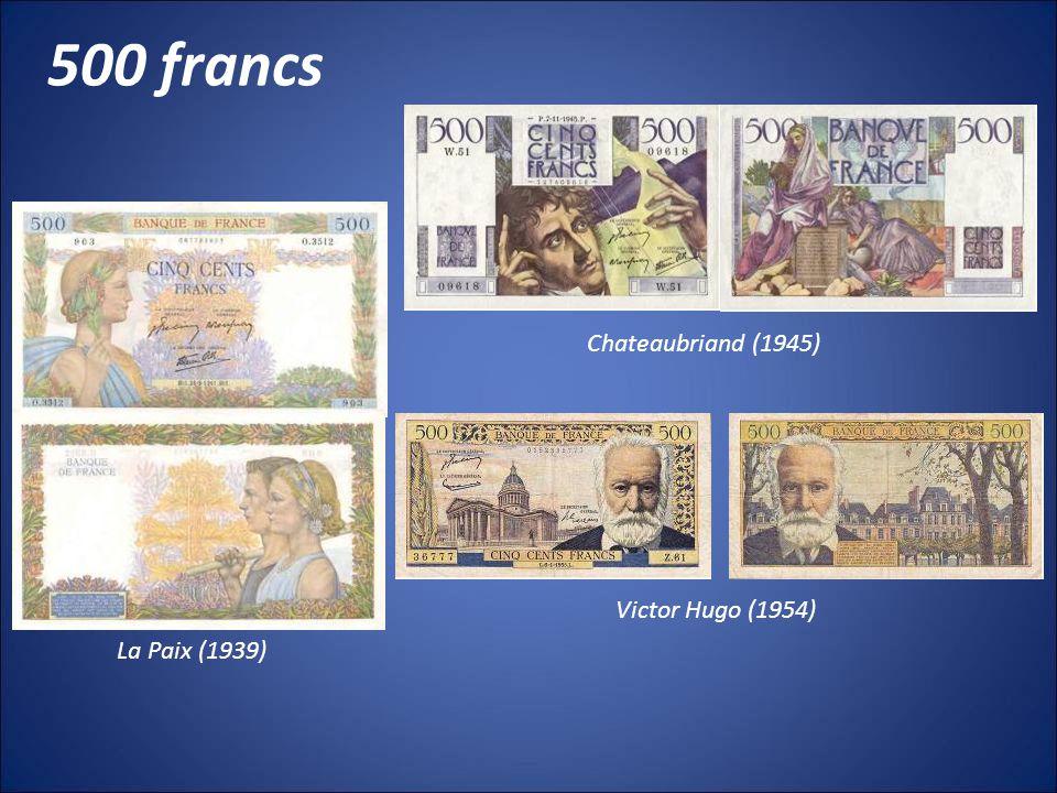 500 francs Chateaubriand (1945) Victor Hugo (1954) La Paix (1939)