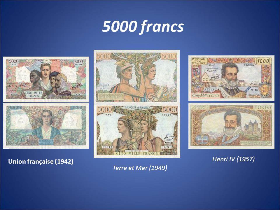 5000 francs Henri IV (1957) Union française (1942) Terre et Mer (1949)