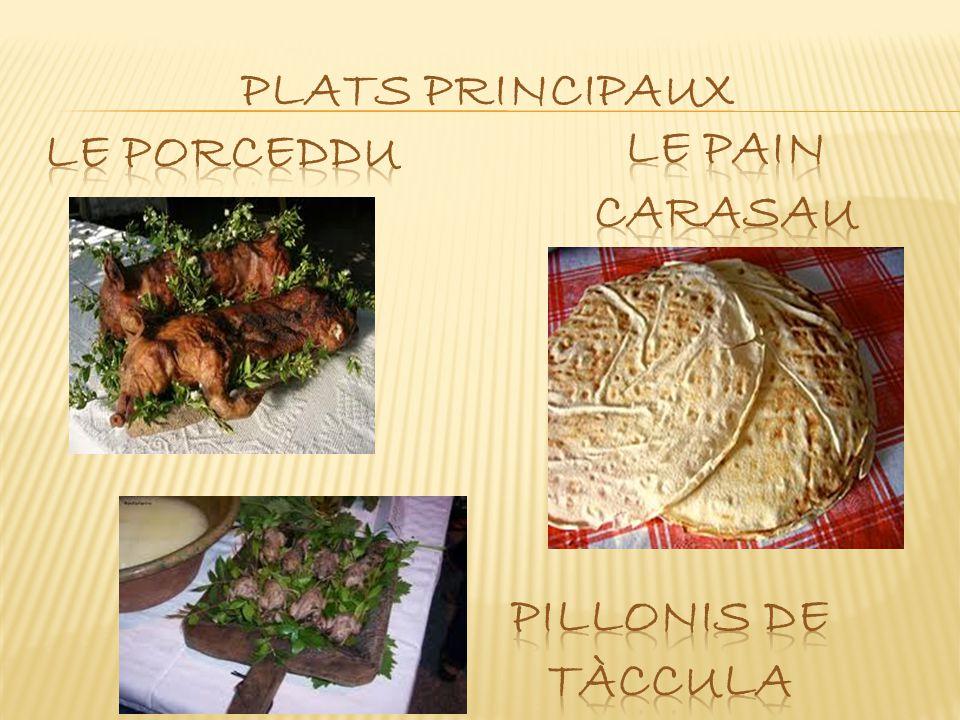 plats principaux Le porceddu Le PAIN carasau PILLONIS DE TÀCCULA