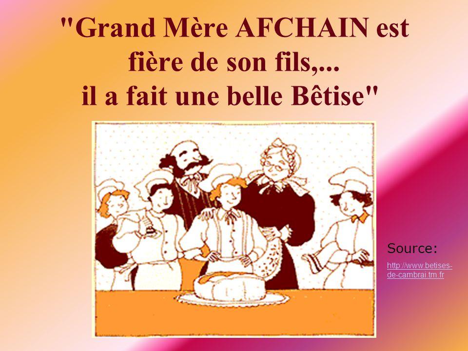 Grand Mère AFCHAIN est fière de son fils,... il a fait une belle Bêtise