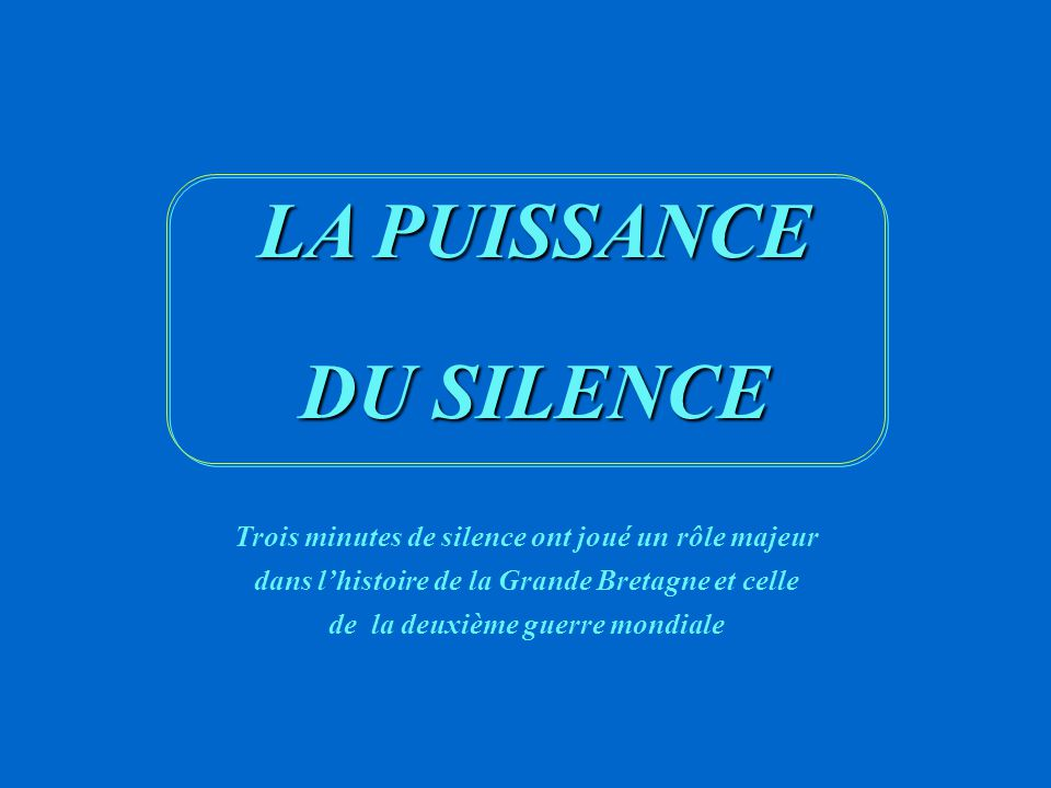 LA PUISSANCE DU SILENCE