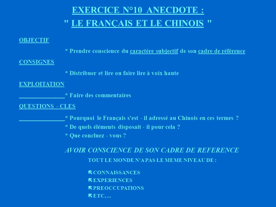EXERCICE N°10 ANECDOTE : LE FRANÇAIS ET LE CHINOIS
