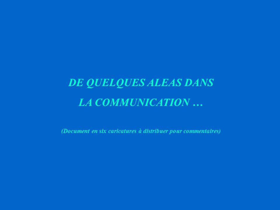 DE QUELQUES ALEAS DANS LA COMMUNICATION …