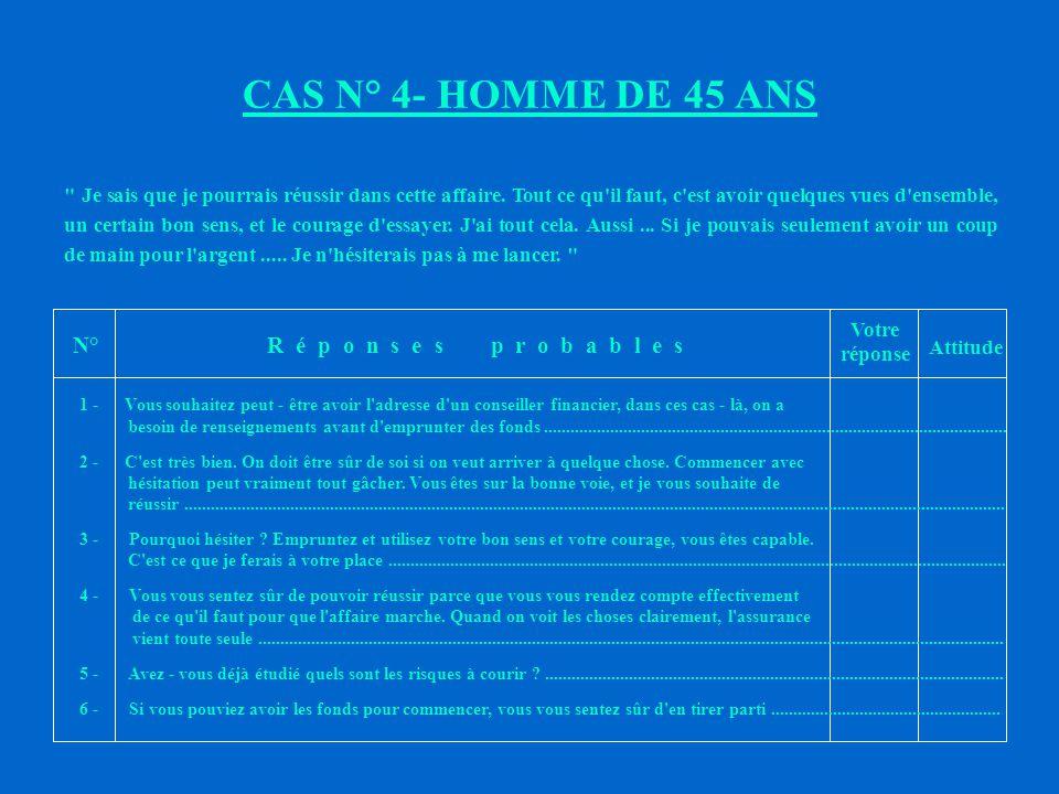 CAS N° 4- HOMME DE 45 ANS N° R é p o n s e s p r o b a b l e s