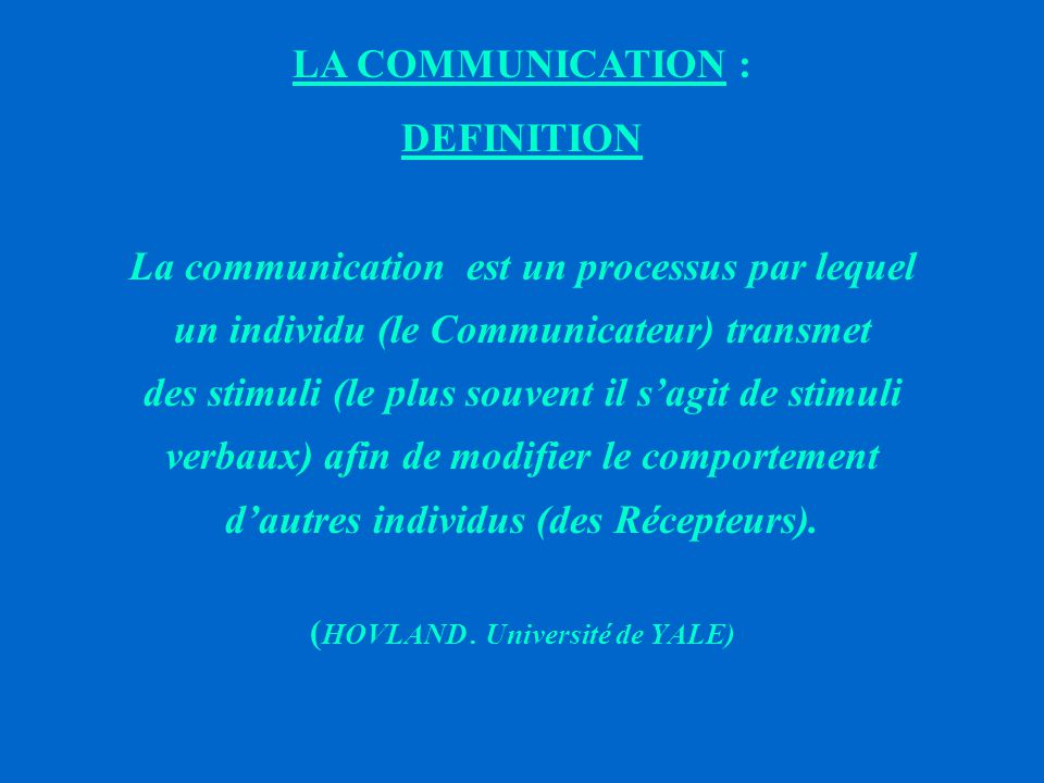 LA COMMUNICATION : DEFINITION