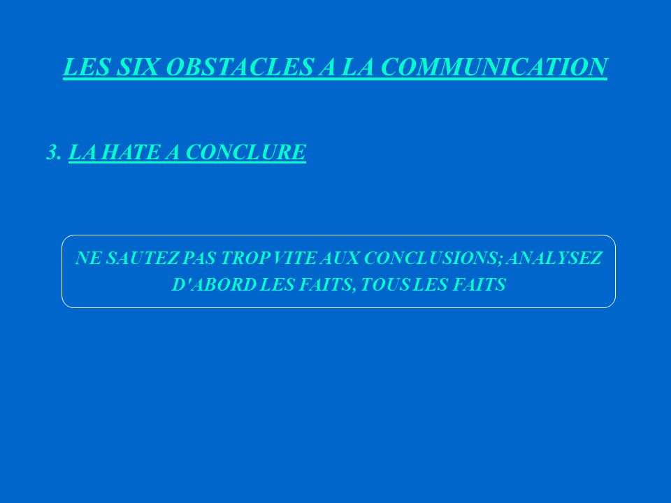 LES SIX OBSTACLES A LA COMMUNICATION
