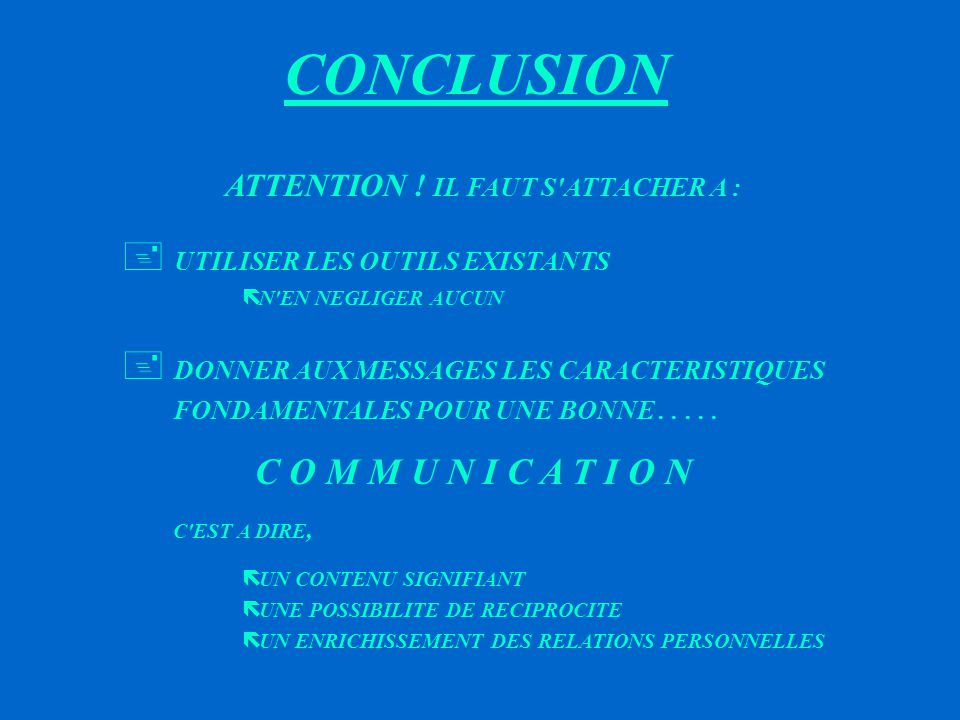 CONCLUSION ATTENTION ! IL FAUT S ATTACHER A :