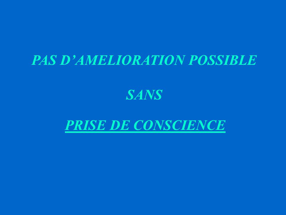 PAS D'AMELIORATION POSSIBLE