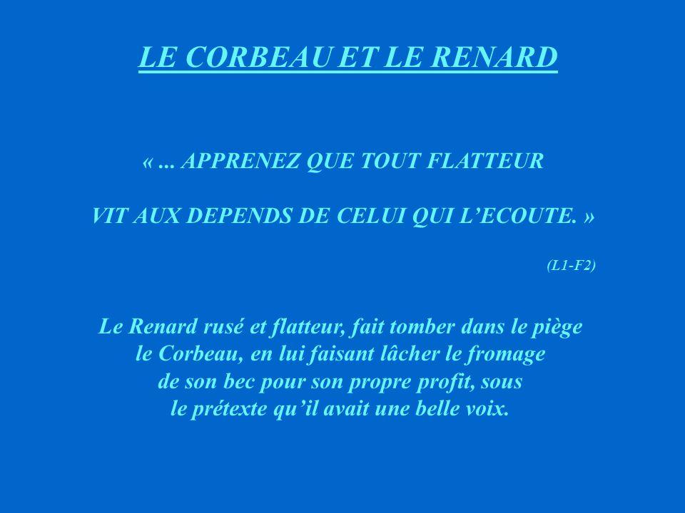 LE CORBEAU ET LE RENARD « ... APPRENEZ QUE TOUT FLATTEUR