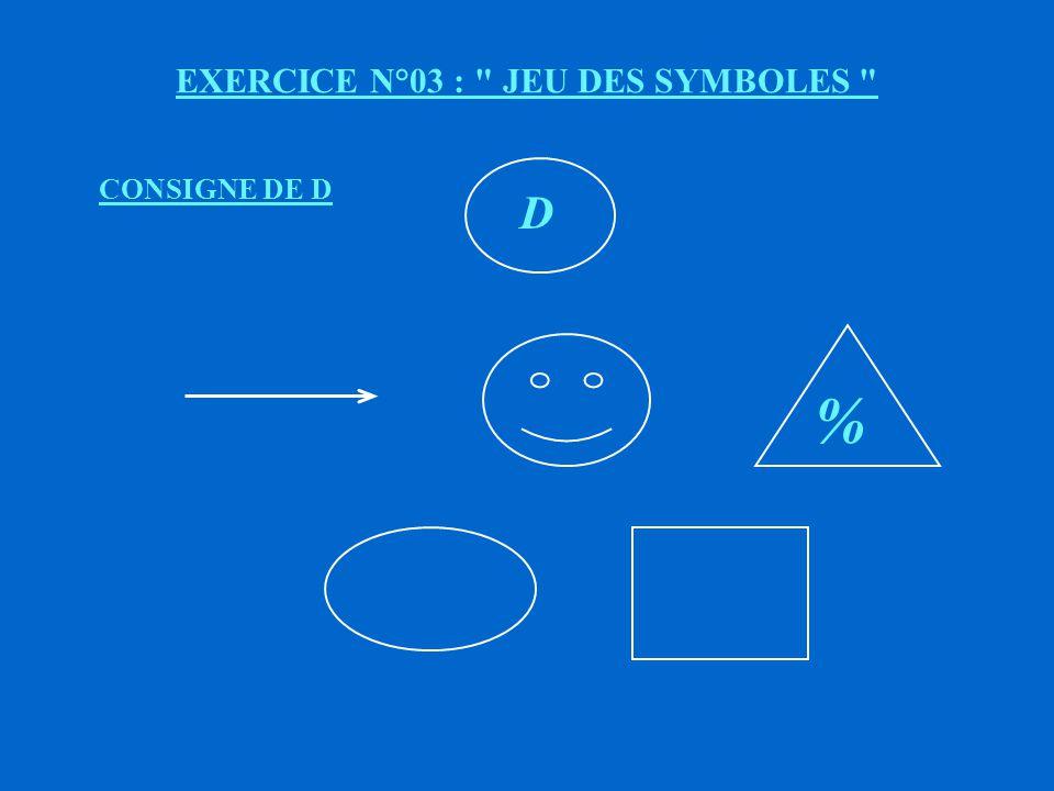 EXERCICE N°03 : JEU DES SYMBOLES