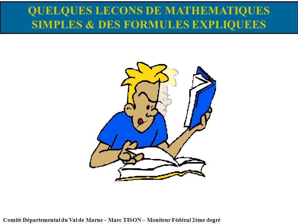 QUELQUES LECONS DE MATHEMATIQUES SIMPLES & DES FORMULES EXPLIQUEES