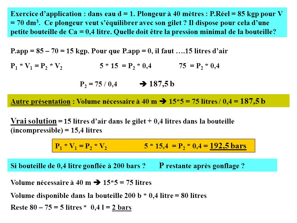 Exercice d'application : dans eau d = 1. Plongeur à 40 mètres : P