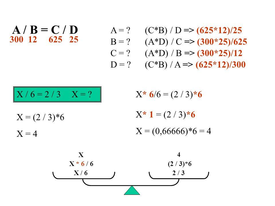 A / B = C / D A = (C*B) / D => (625*12)/25 300 12 25 625 B =