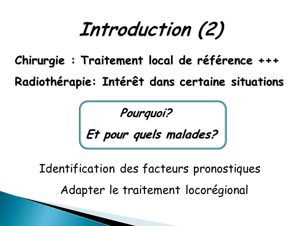 Introduction (2) Chirurgie : Traitement local de référence +++