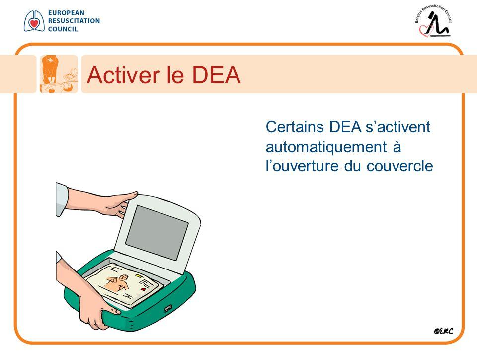 Activer le DEA Certains DEA s'activent automatiquement à l'ouverture du couvercle