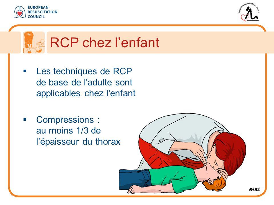 RCP chez l'enfant Les techniques de RCP de base de l adulte sont applicables chez l enfant.
