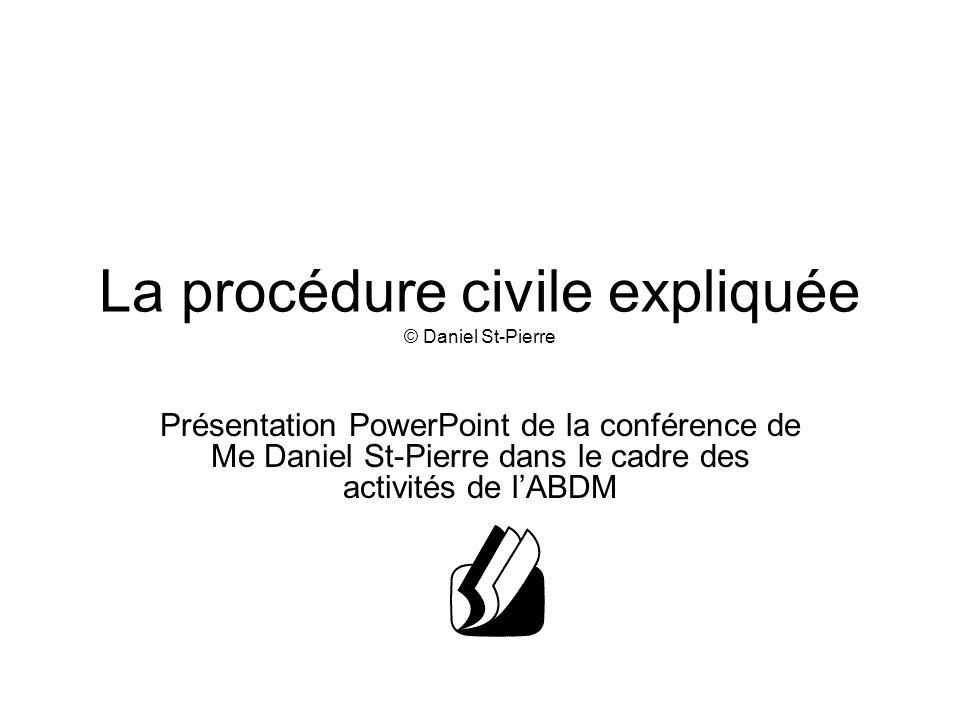 La procédure civile expliquée © Daniel St-Pierre