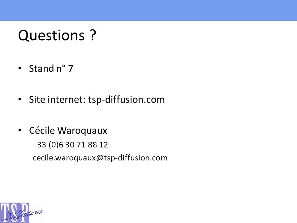 Questions Stand n° 7 Site internet: tsp-diffusion.com