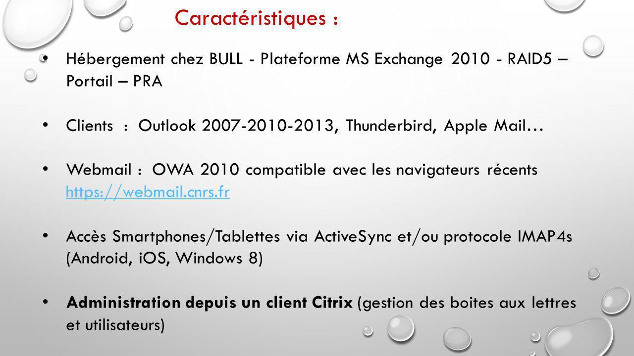 Caractéristiques : Hébergement chez BULL - Plateforme MS Exchange 2010 - RAID5 – Portail – PRA.