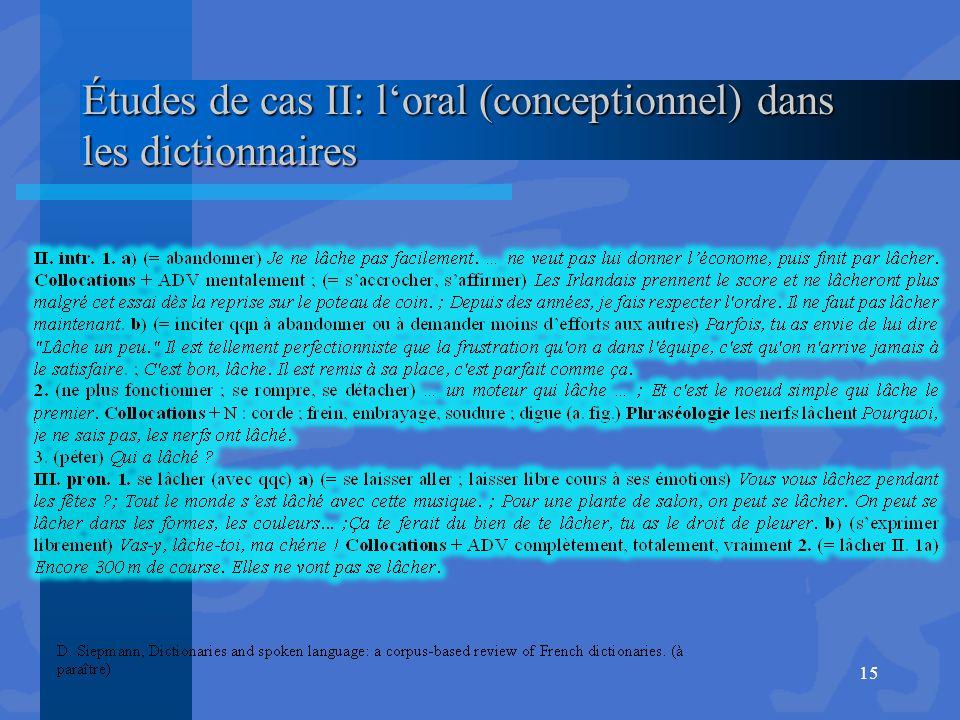 Études de cas II: l'oral (conceptionnel) dans les dictionnaires