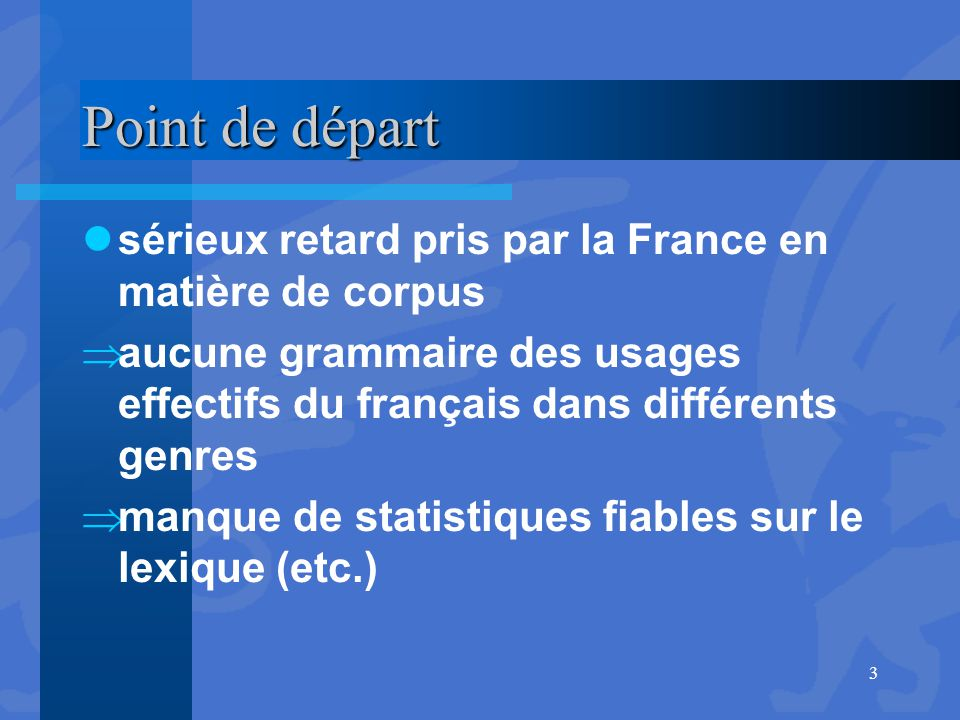 Point de départ sérieux retard pris par la France en matière de corpus