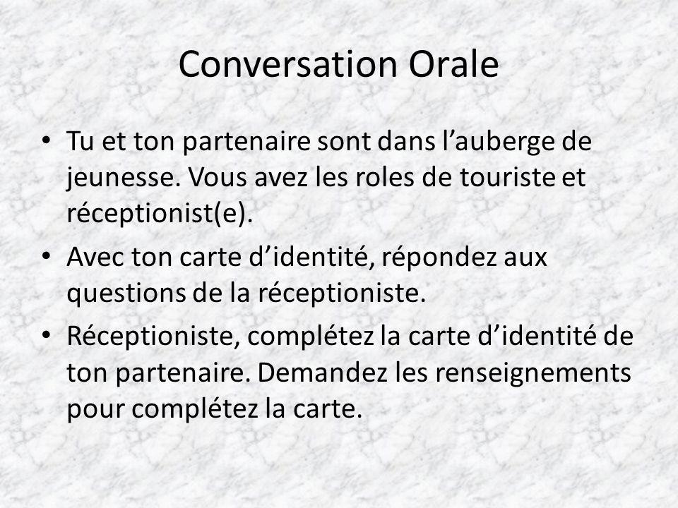 Conversation Orale Tu et ton partenaire sont dans l'auberge de jeunesse. Vous avez les roles de touriste et réceptionist(e).
