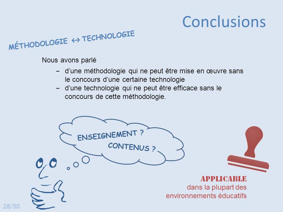 Conclusions MÉTHODOLOGIE ↔ TECHNOLOGIE Nous avons parlé