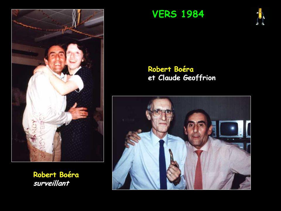 VERS 1984 Robert Boéra et Claude Geoffrion Robert Boéra surveillant