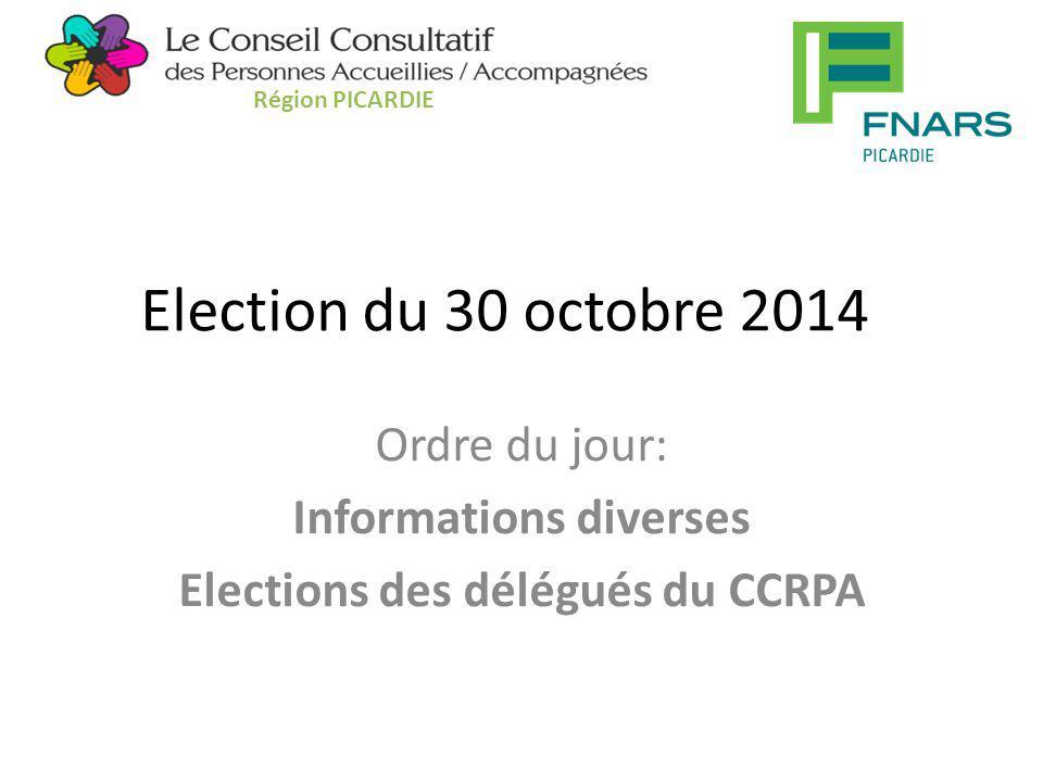 Ordre du jour: Informations diverses Elections des délégués du CCRPA