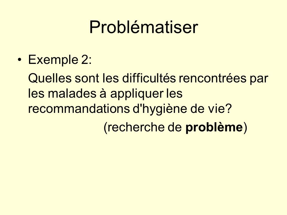 Problématiser Exemple 2:
