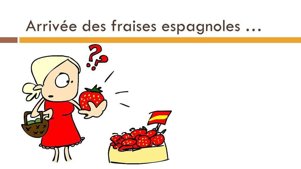 Arrivée des fraises espagnoles …