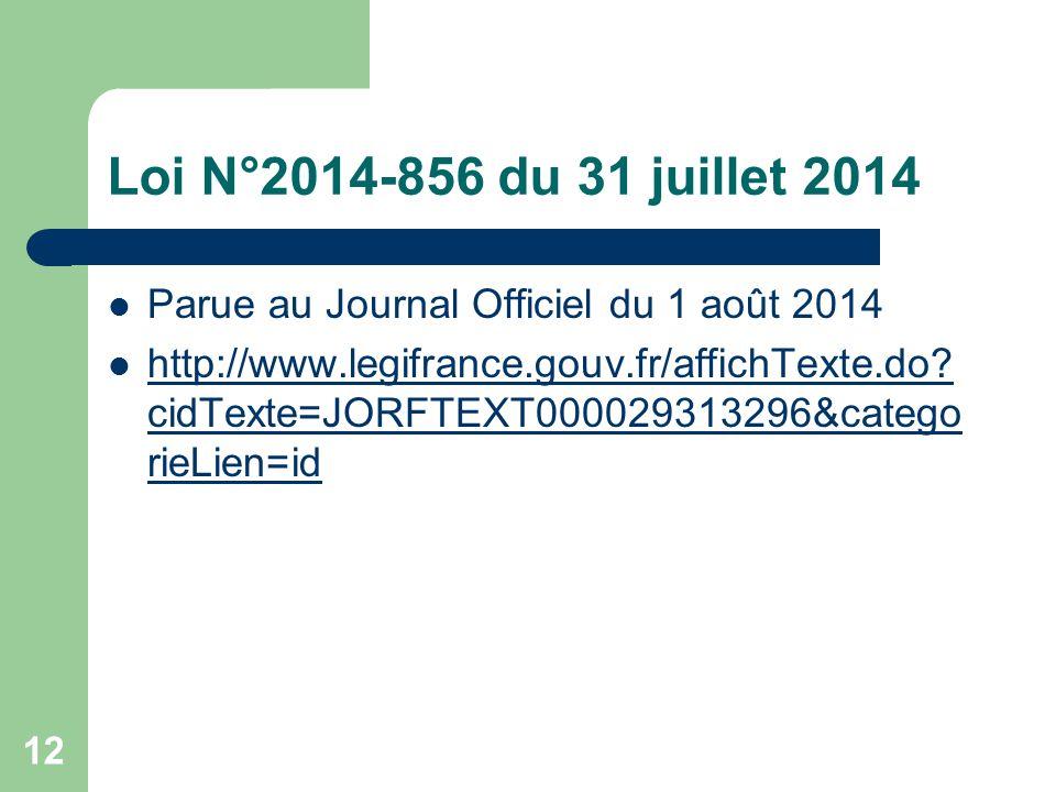 Loi N°2014-856 du 31 juillet 2014 Parue au Journal Officiel du 1 août 2014.
