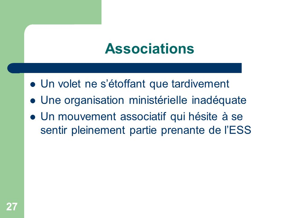 Associations Un volet ne s'étoffant que tardivement