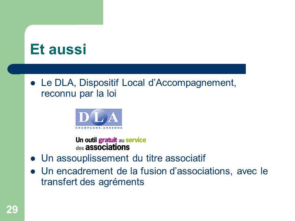 Et aussi Le DLA, Dispositif Local d'Accompagnement, reconnu par la loi