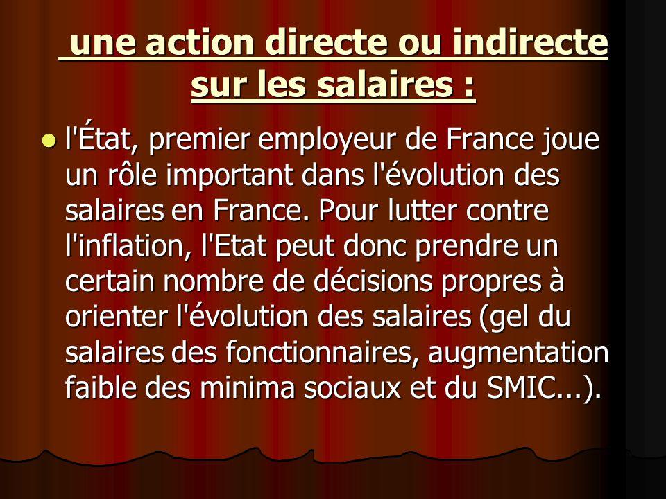 une action directe ou indirecte sur les salaires :