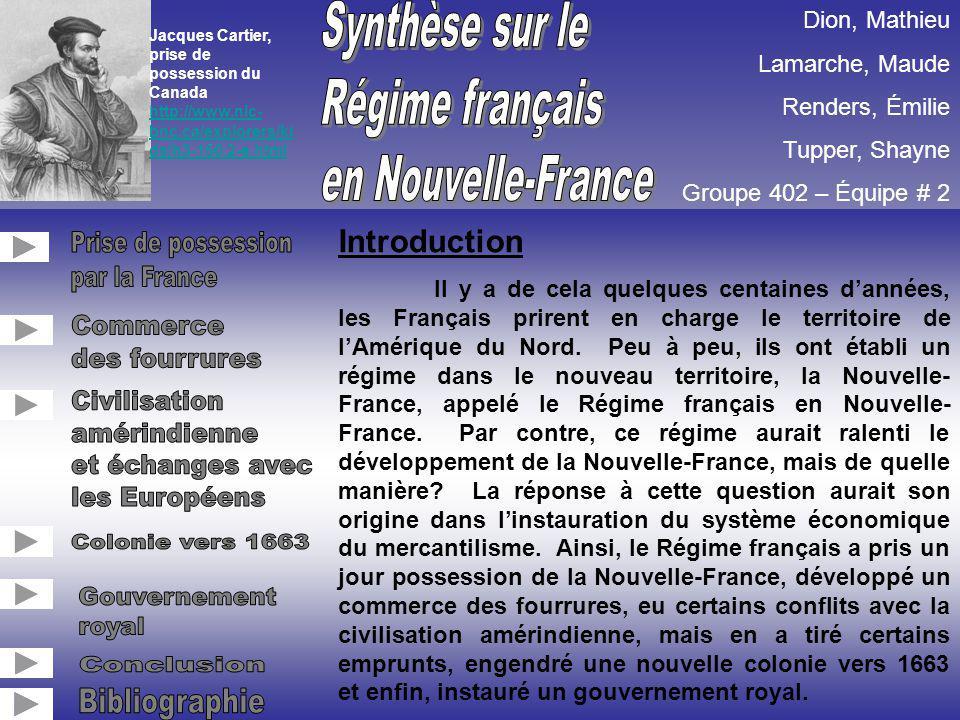 Synthèse sur le Régime français en Nouvelle-France Prise de possession
