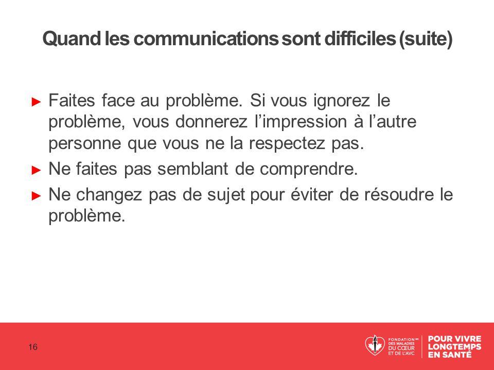 Quand les communications sont difficiles (suite)