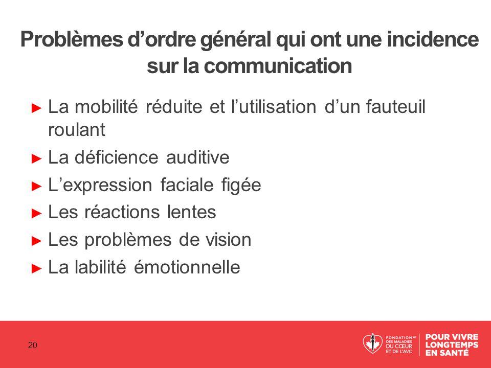 Problèmes d'ordre général qui ont une incidence sur la communication