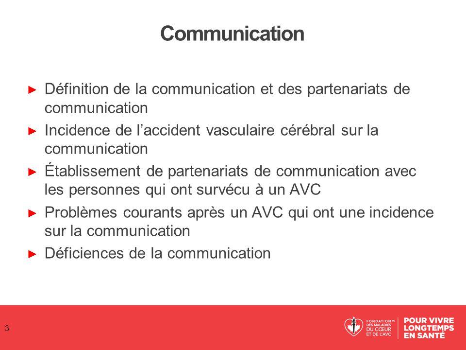 Communication Définition de la communication et des partenariats de communication. Incidence de l'accident vasculaire cérébral sur la communication.