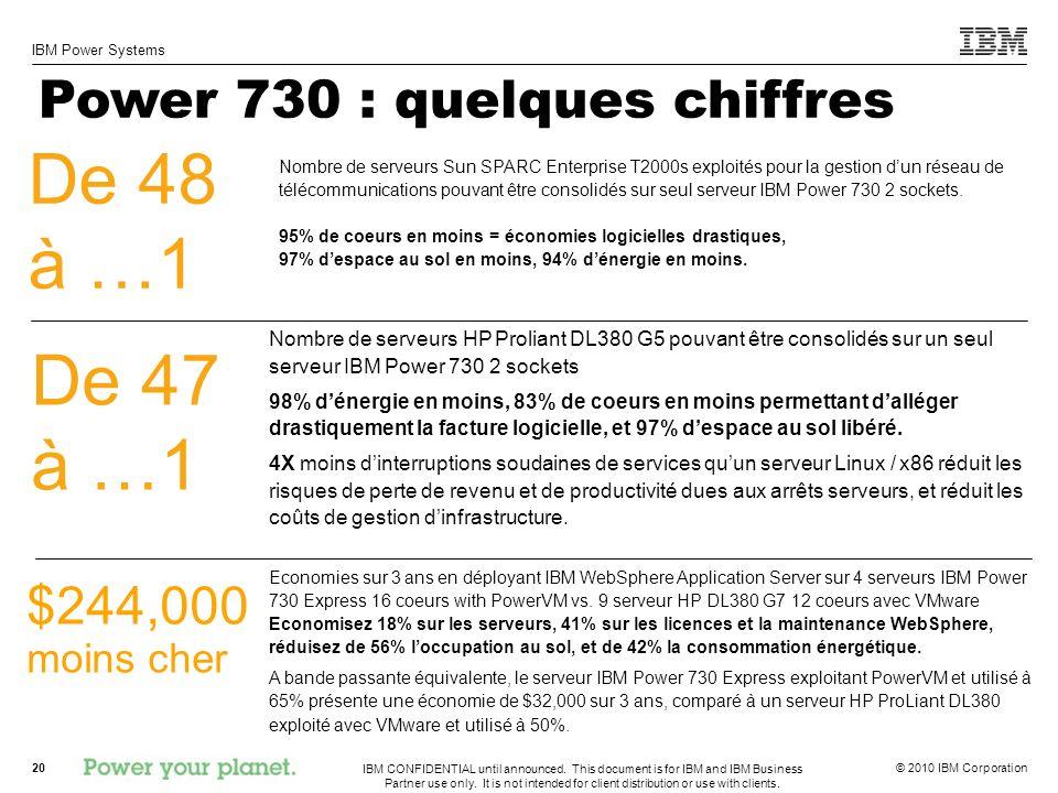 De 48 à …1 De 47 à …1 Power 730 : quelques chiffres
