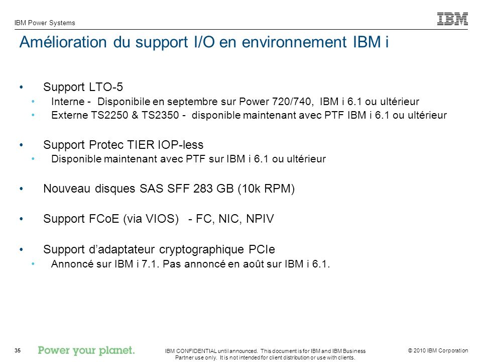 Amélioration du support I/O en environnement IBM i