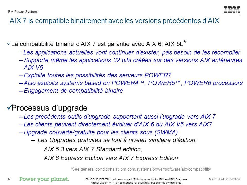 AIX 7 is compatible binairement avec les versions précédentes d'AIX