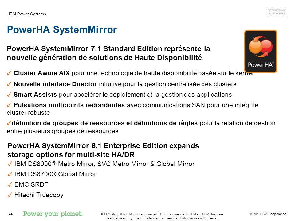 PowerHA SystemMirror PowerHA SystemMirror 7.1 Standard Edition représente la nouvelle génération de solutions de Haute Disponibilité.