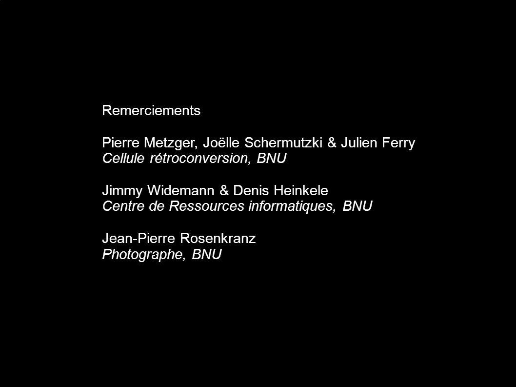 1 notice sur 25 dans le SUDOC. Remerciements. Pierre Metzger, Joëlle Schermutzki & Julien Ferry. Cellule rétroconversion, BNU.