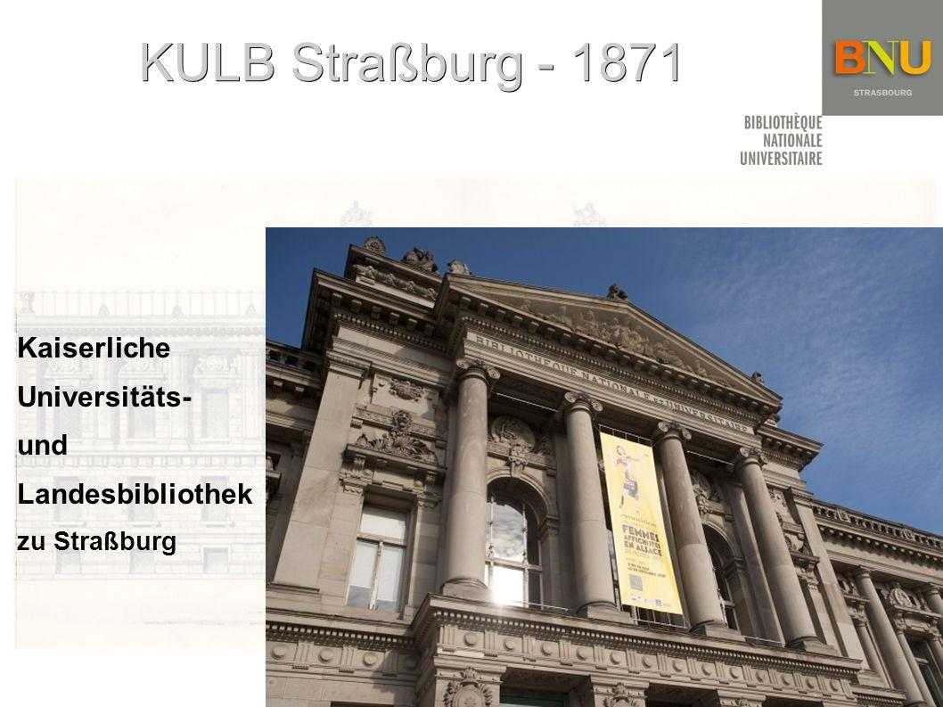 KULB Straßburg - 1871 Kaiserliche Universitäts- und Landesbibliothek
