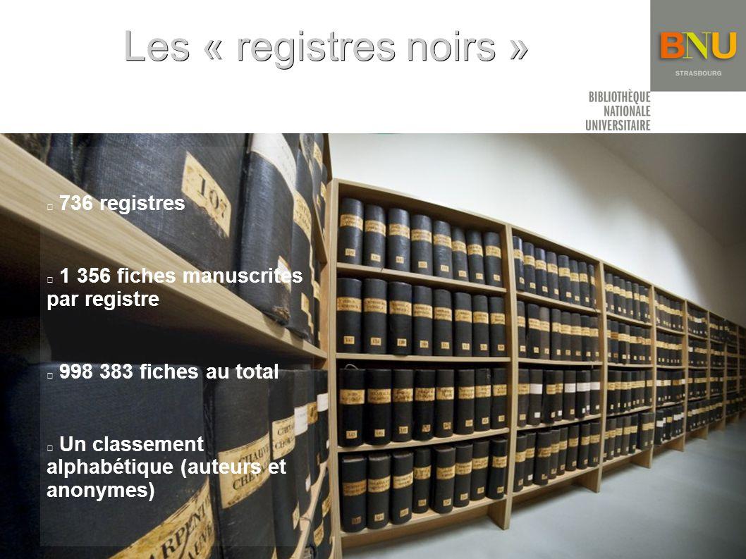 Les « registres noirs » 736 registres